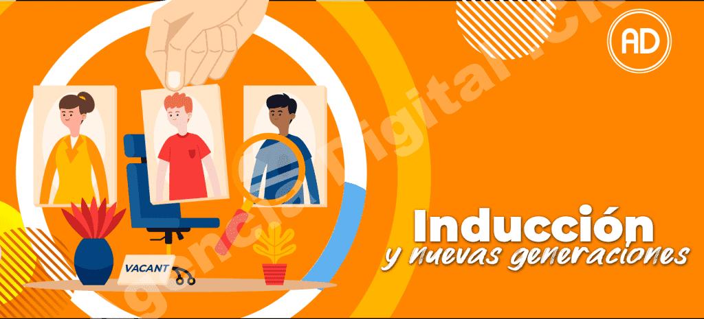Procesos Inducción en nuevas Generaciones Agencia Digital de Costa Rica